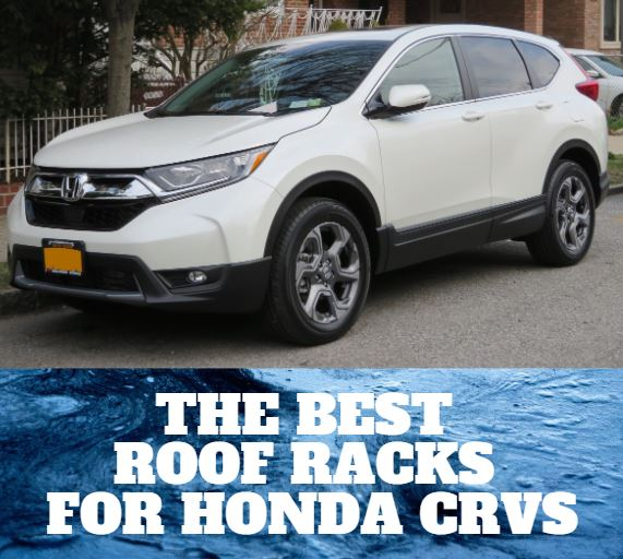 The 4 Best Roof Racks For Honda Crvs In 2020